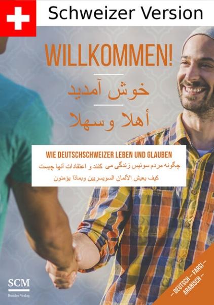 Welcome - Wie Deutschschweizer leben und glauben (Deutschschweiz, Farsi/Persisch, Arabisch)
