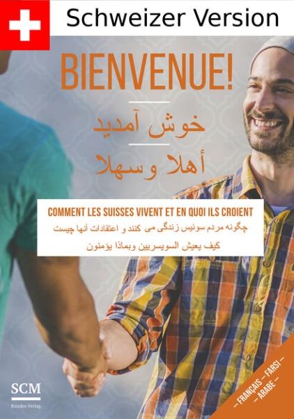 Bienvenue – Comment les Suisses vivent et en quoi ils croient (Franz., Persisch (Farsi) und Arabisch