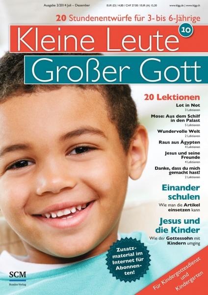 Kleine Leute - Großer Gott 10 2/2014