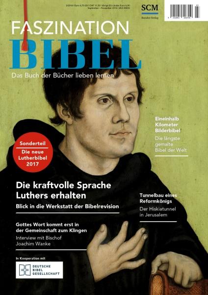 Faszination Bibel | Die kraftvolle Sprache Luthers erhalten | 3/2016