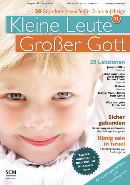 Kleine Leute - Großer Gott 11 1/2015