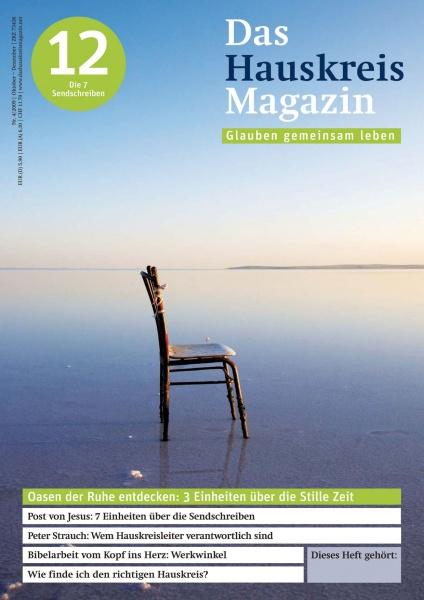 HAUSKREISMAGAZIN 12 | Oasen der Ruhe entdecken: Über die Stille Zeit | 4/2009
