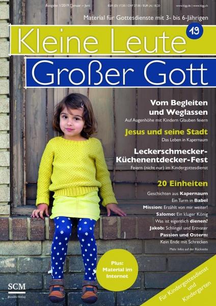 Kleine Leute - Großer Gott 19 1/2019