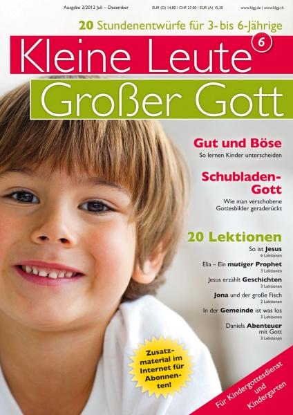 Kleine Leute - Großer Gott 6 2/2012