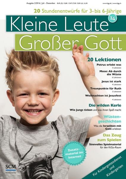 Kleine Leute - Großer Gott 14 2/2016