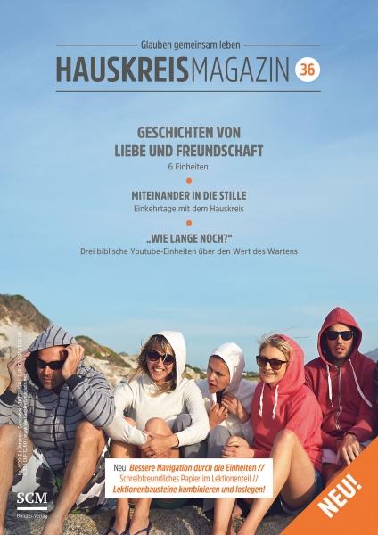 HAUSKREISMAGAZIN 36 | Geschichten von Liebe und Freundschaft | 4/2015