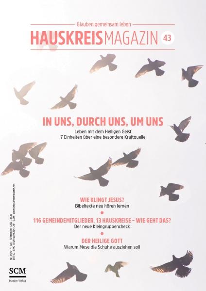 HAUSKREISMAGAZIN 43 | In Uns, Durch Uns, Um Uns | 3/2017