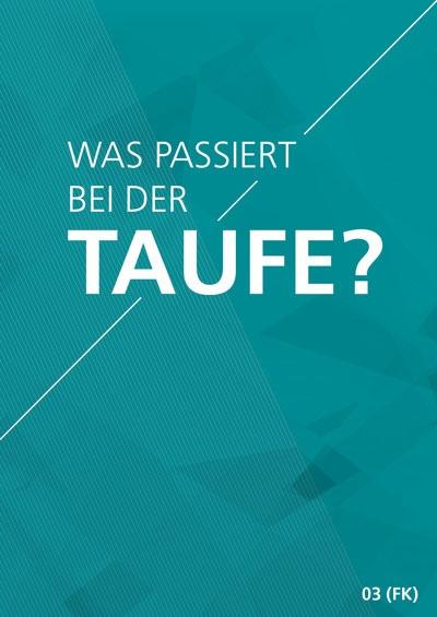 Themenflyer Freikirche Nr. 3 | Was passiert bei der Taufe? | 50er Pack