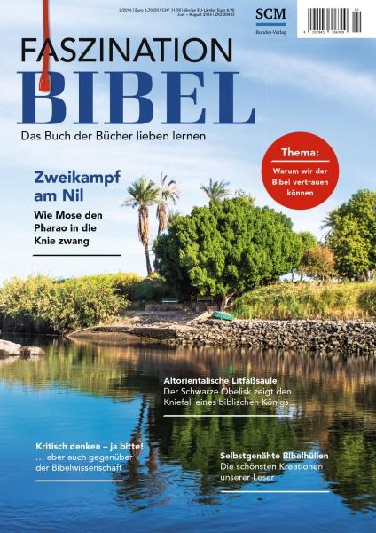 Faszination Bibel | Warum wir der Bibel vertrauen können | 2/2016