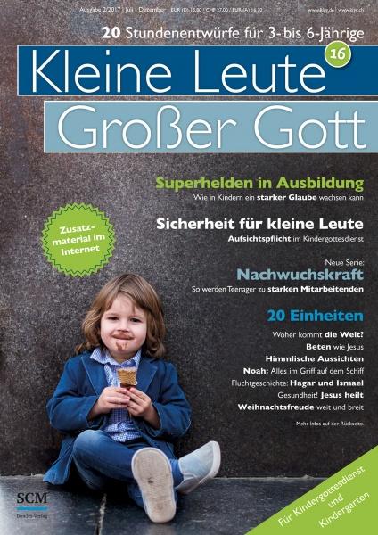 Kleine Leute - Großer Gott 16 2/2017